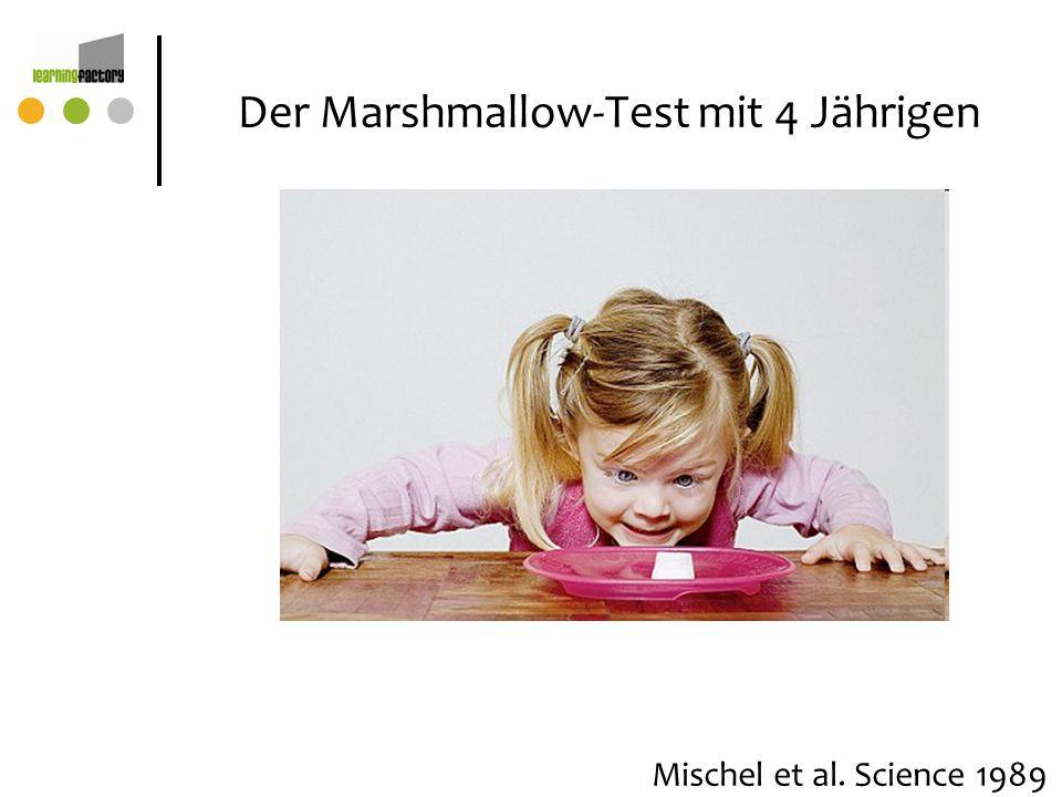 Der Marshmallow-Test mit 4 Jährigen Mischel et al. Science 1989
