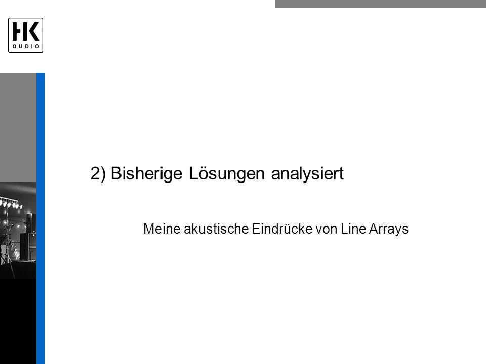 Meine akustische Eindrücke von Line Arrays 2) Bisherige Lösungen analysiert