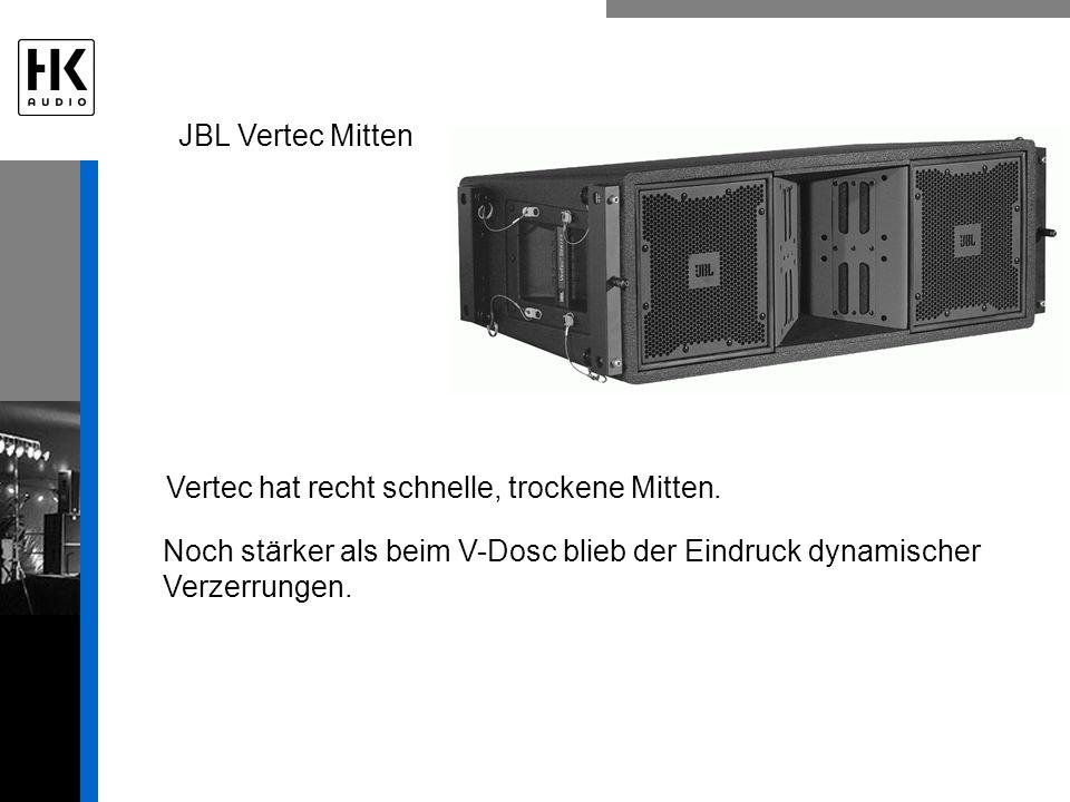 Vertec hat recht schnelle, trockene Mitten. Noch stärker als beim V-Dosc blieb der Eindruck dynamischer Verzerrungen. JBL Vertec Mitten