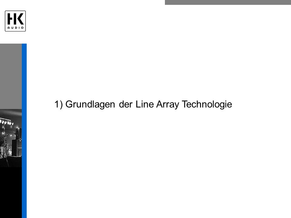 1) Grundlagen der Line Array Technologie