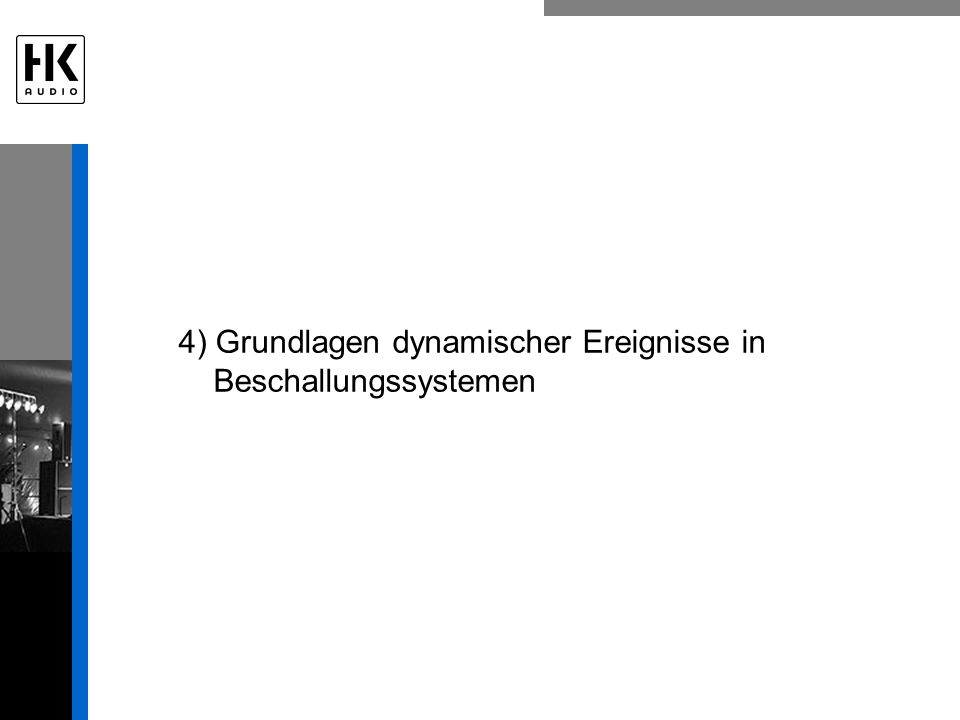 4) Grundlagen dynamischer Ereignisse in Beschallungssystemen
