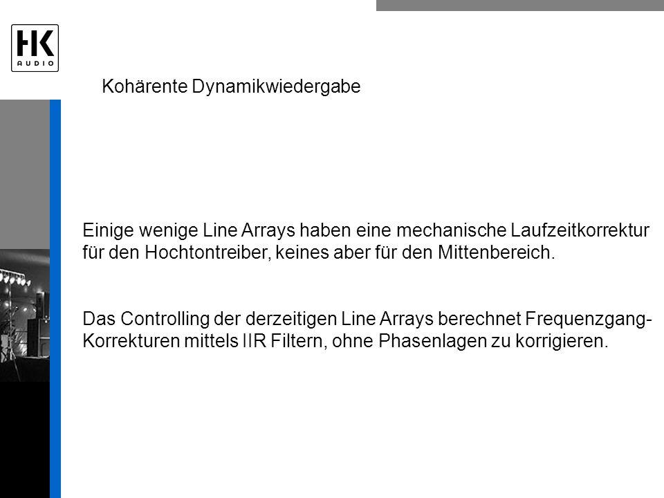Einige wenige Line Arrays haben eine mechanische Laufzeitkorrektur für den Hochtontreiber, keines aber für den Mittenbereich.