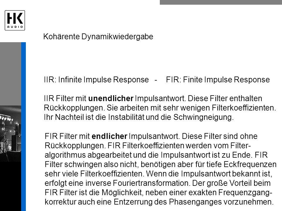 IIR: Infinite Impulse Response - FIR: Finite Impulse Response IIR Filter mit unendlicher Impulsantwort. Diese Filter enthalten Rückkopplungen. Sie arb