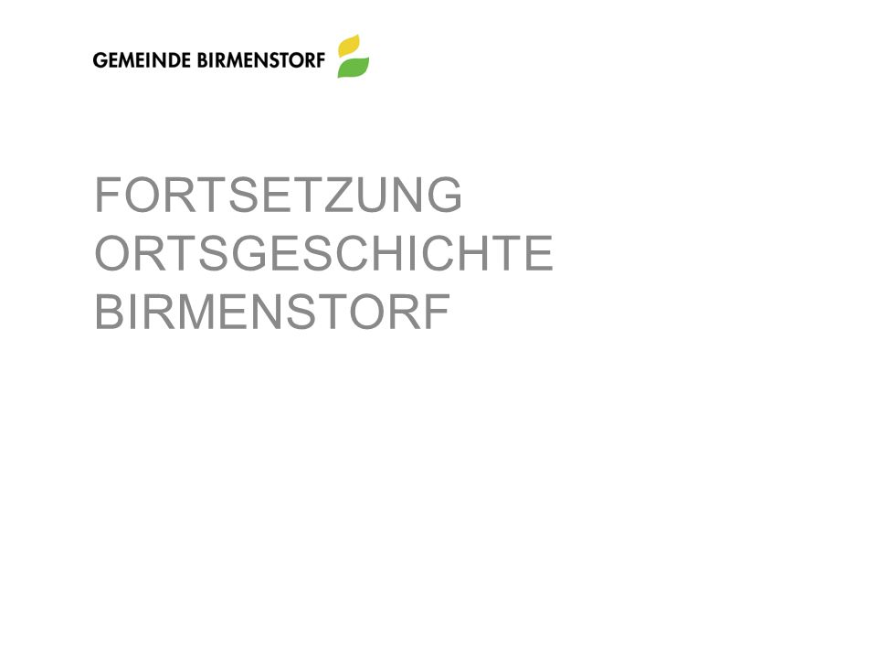 FORTSETZUNG ORTSGESCHICHTE BIRMENSTORF