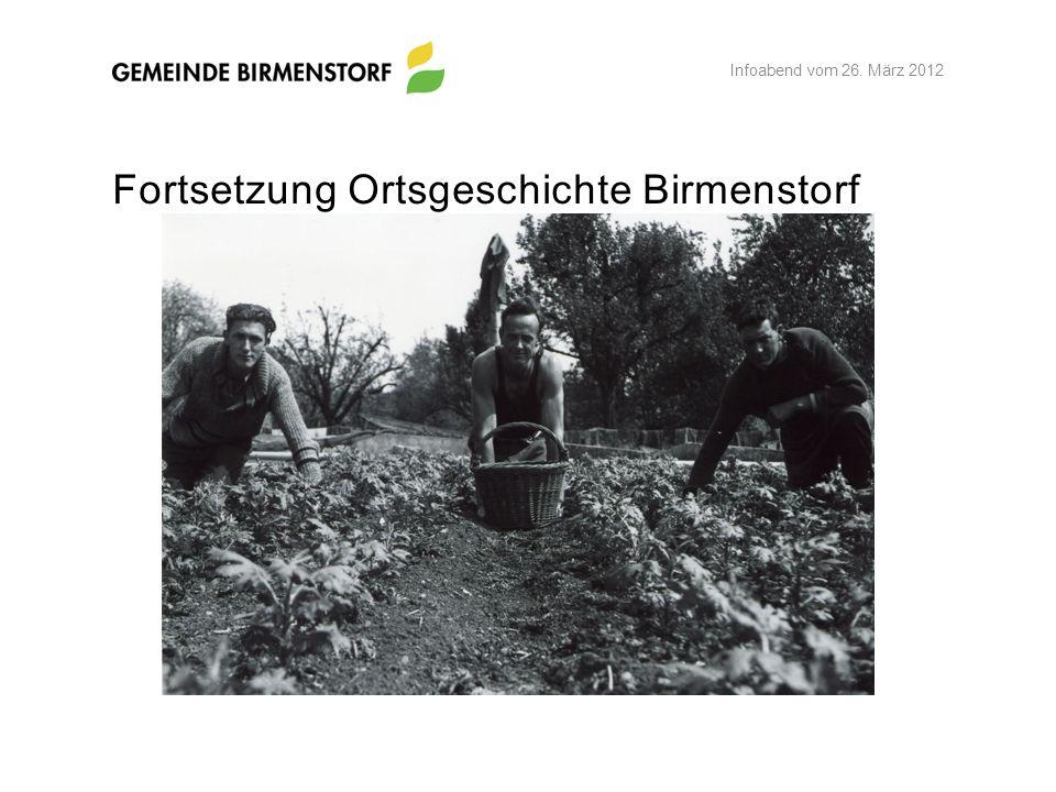 Fortsetzung Ortsgeschichte Birmenstorf Infoabend vom 26. März 2012
