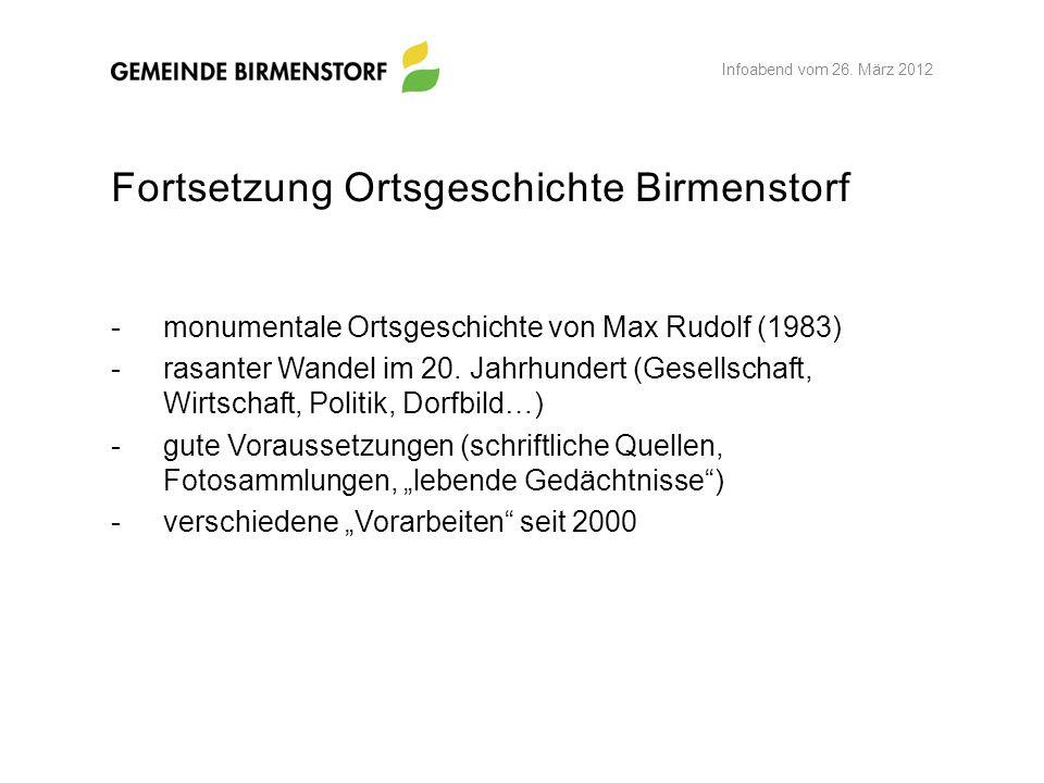 -monumentale Ortsgeschichte von Max Rudolf (1983) -rasanter Wandel im 20. Jahrhundert (Gesellschaft, Wirtschaft, Politik, Dorfbild…) -gute Voraussetzu