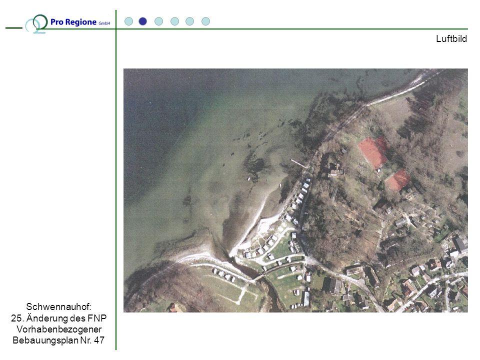 Luftbild Schwennauhof: 25. Änderung des FNP Vorhabenbezogener Bebauungsplan Nr. 47