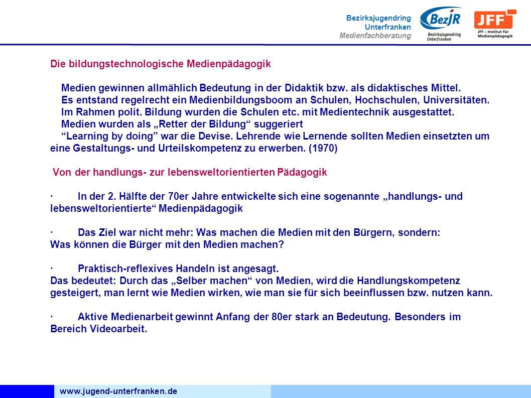 www.jugend-unterfranken.de Bezirksjugendring Unterfranken Medienfachberatung Die bildungstechnologische Medienpädagogik Medien gewinnen allmählich Bedeutung in der Didaktik bzw.