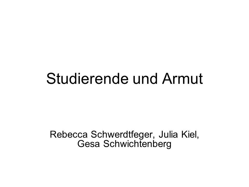 Studierende und Armut Rebecca Schwerdtfeger, Julia Kiel, Gesa Schwichtenberg