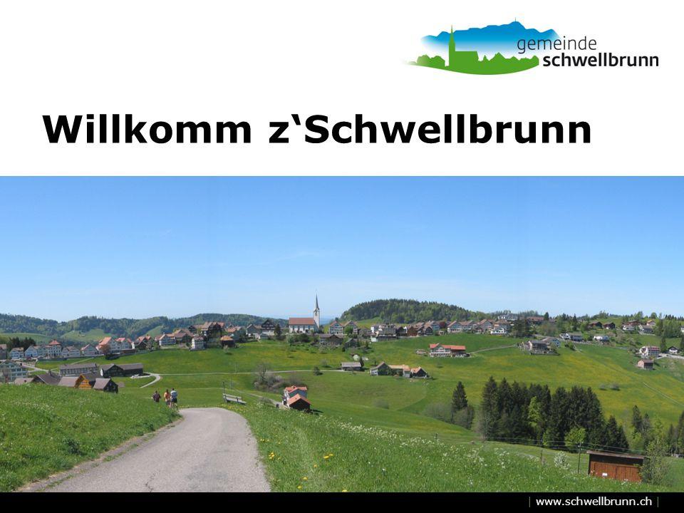 | www.schwellbrunn.ch | Willkomm zSchwellbrunn