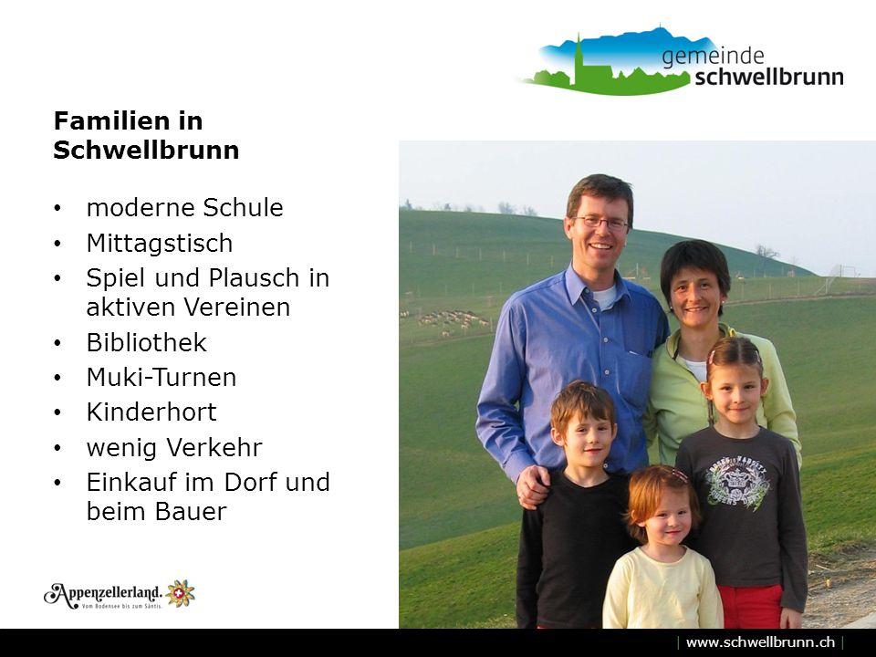 | www.schwellbrunn.ch | Familien in Schwellbrunn moderne Schule Mittagstisch Spiel und Plausch in aktiven Vereinen Bibliothek Muki-Turnen Kinderhort w