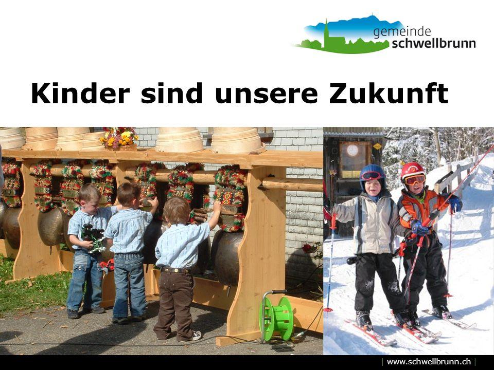 | www.schwellbrunn.ch | Kinder sind unsere Zukunft
