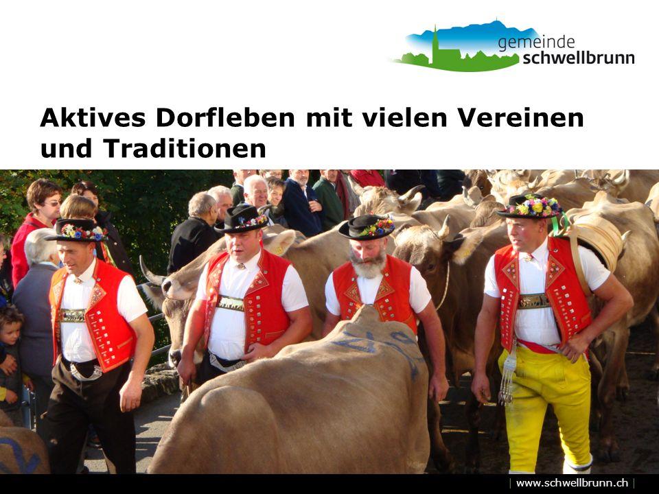 | www.schwellbrunn.ch | Aktives Dorfleben mit vielen Vereinen und Traditionen