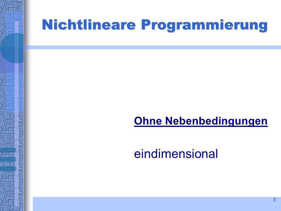 3 Nichtlineare Programmierung Ohne Nebenbedingungen eindimensional