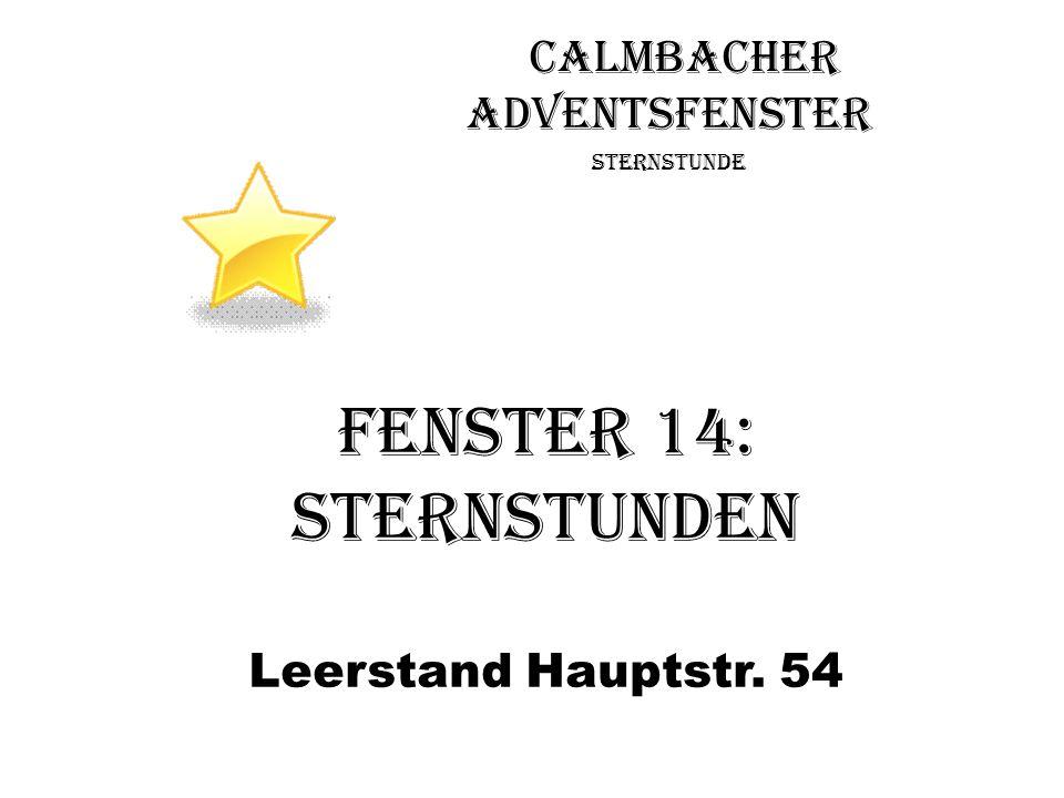 Calmbacher Adventsfenster Sternstunde Fenster 14: Sternstunden Leerstand Hauptstr. 54