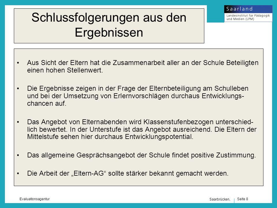 Seite 8 Evaluationsagentur Saarbrücken, Schlussfolgerungen aus den Ergebnissen Aus Sicht der Eltern hat die Zusammenarbeit aller an der Schule Beteiligten einen hohen Stellenwert.