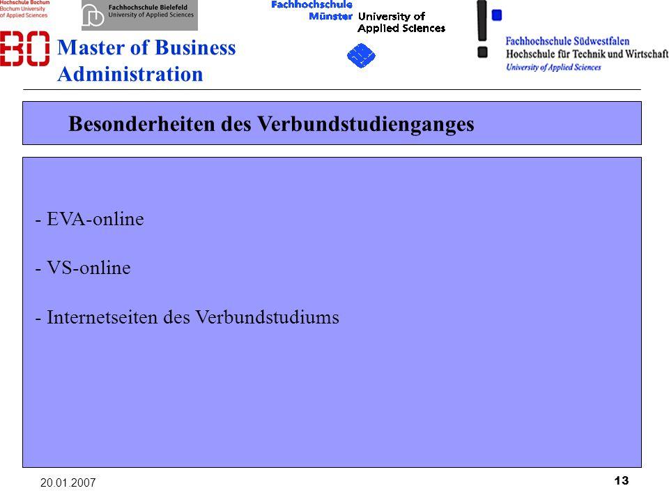 13 20.01.2007 Besonderheiten des Verbundstudienganges - EVA-online - VS-online - Internetseiten des Verbundstudiums Master of Business Administration