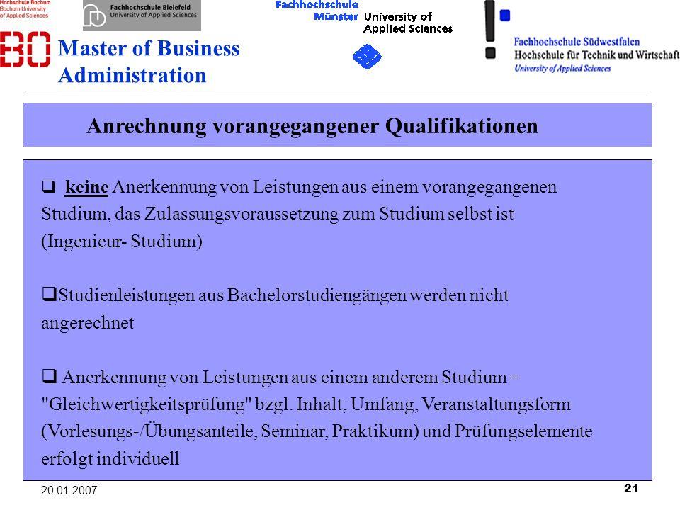 21 20.01.2007 Anrechnung vorangegangener Qualifikationen keine Anerkennung von Leistungen aus einem vorangegangenen Studium, das Zulassungsvoraussetzu