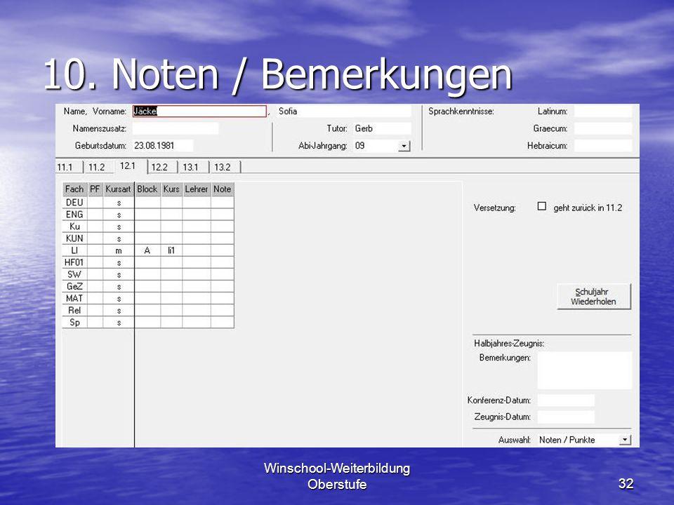 Winschool-Weiterbildung Oberstufe32 10. Noten / Bemerkungen