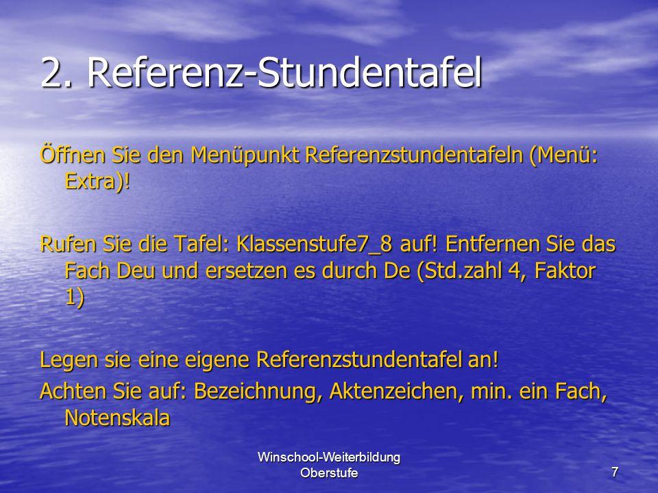 7 2.Referenz-Stundentafel Öffnen Sie den Menüpunkt Referenzstundentafeln (Menü: Extra).