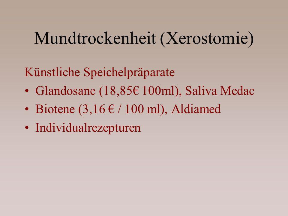 Mundtrockenheit (Xerostomie) Künstliche Speichelpräparate Glandosane (18,85 100ml), Saliva Medac Biotene (3,16 / 100 ml), Aldiamed Individualrezepture
