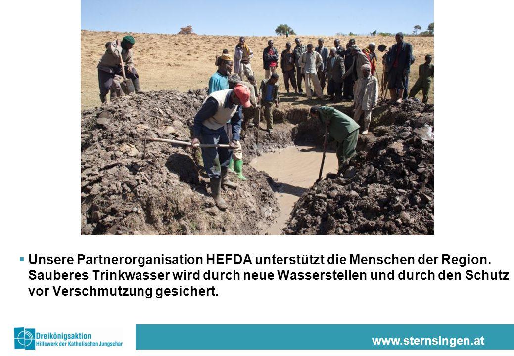 www.sternsingen.at  Unsere Partnerorganisation HEFDA unterstützt die Menschen der Region. Sauberes Trinkwasser wird durch neue Wasserstellen und durc