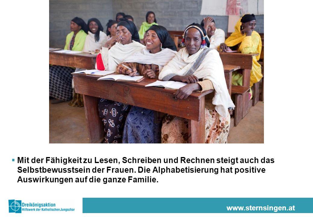 www.sternsingen.at  Mit der Fähigkeit zu Lesen, Schreiben und Rechnen steigt auch das Selbstbewusstsein der Frauen.
