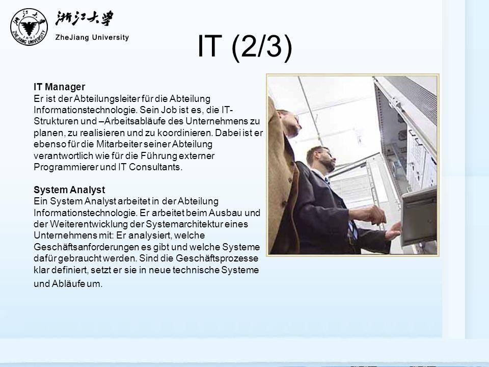 IT (2/3) IT Manager Er ist der Abteilungsleiter für die Abteilung Informationstechnologie.