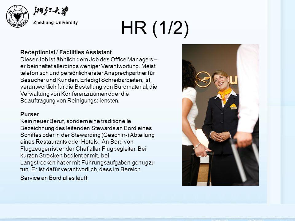HR (1/2) Receptionist / Facilities Assistant Dieser Job ist ähnlich dem Job des Office Managers – er beinhaltet allerdings weniger Verantwortung.
