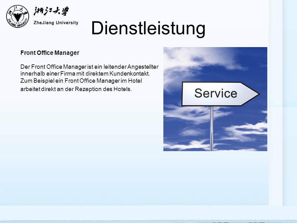 Dienstleistung Front Office Manager Der Front Office Manager ist ein leitender Angestellter innerhalb einer Firma mit direktem Kundenkontakt.