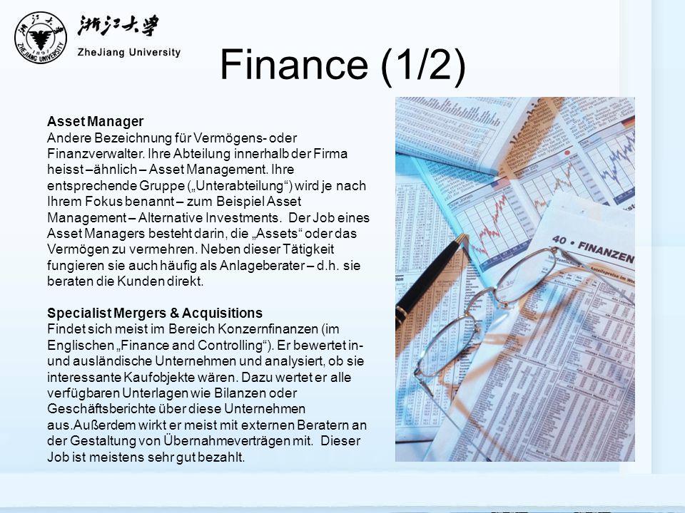 Finance (1/2) Asset Manager Andere Bezeichnung für Vermögens- oder Finanzverwalter.