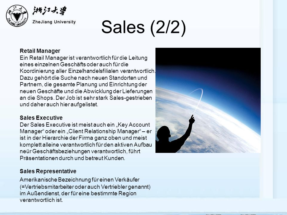Sales (2/2) Retail Manager Ein Retail Manager ist verantwortlich für die Leitung eines einzelnen Geschäfts oder auch für die Koordinierung aller Einzelhandelsfilialen verantwortlich.
