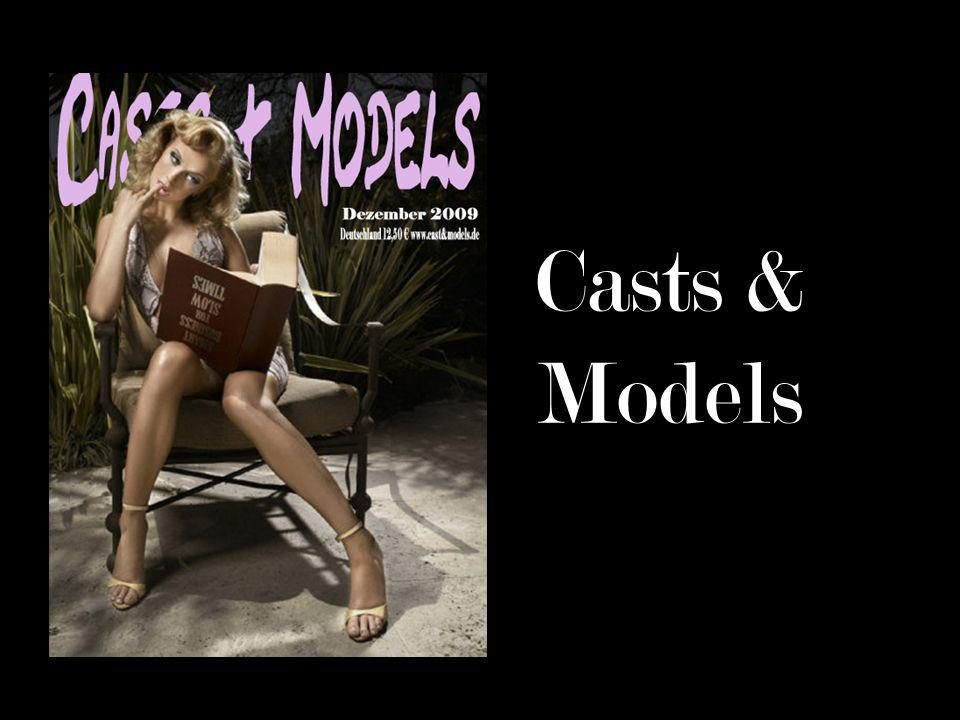 Auflage: 50.000 Stück Erscheinungsweise: 6 x jährlich Format: 232mm x 251mm Druckverfahren: Offset Vertrieb: Abo und Direkt Casts & Models