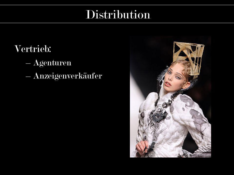 Distribution Vertrieb: –Agenturen –Anzeigenverkäufer