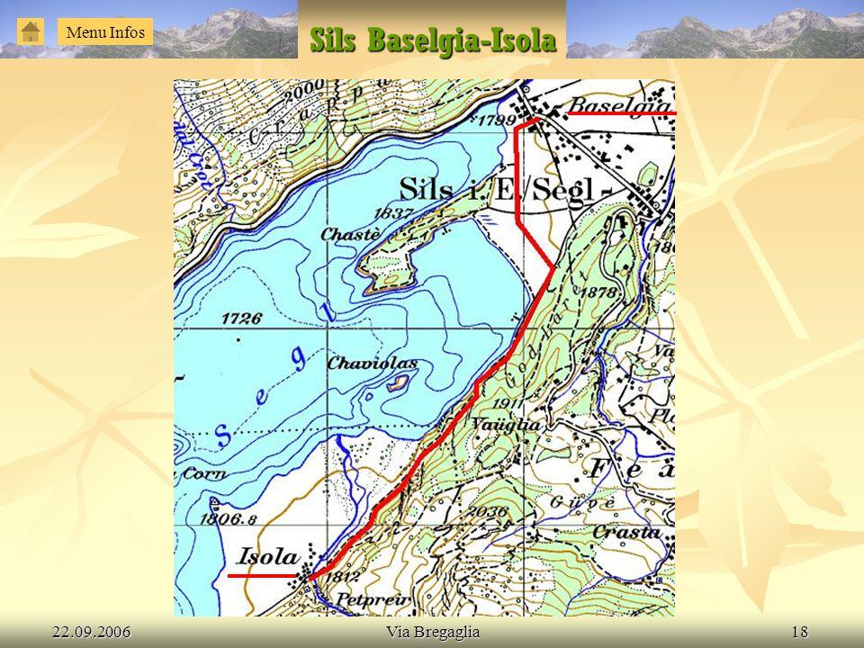 22.09.2006Via Bregaglia18 Sils Baselgia-Isola Menu Infos