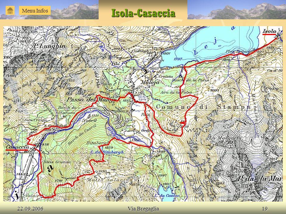 22.09.2006Via Bregaglia19 Isola-Casaccia Menu Infos