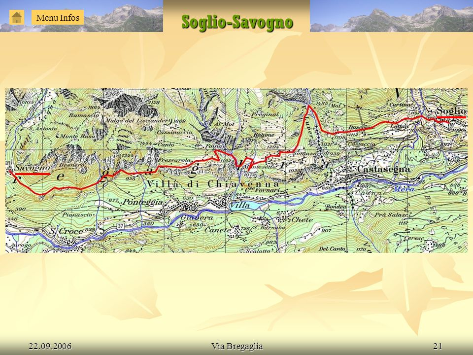 22.09.2006Via Bregaglia21 Soglio-Savogno Menu Infos