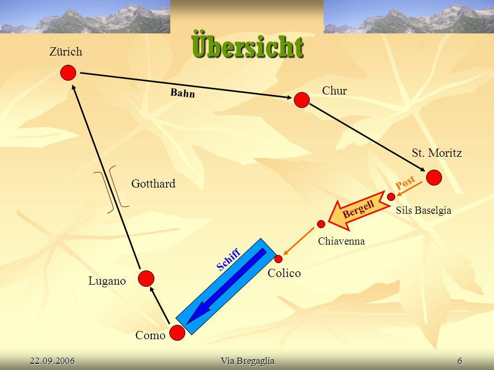 22.09.2006Via Bregaglia6 Übersicht Zürich Chur St. Moritz Sils Baselgia Chiavenna Colico Como Lugano Gotthard Bahn Post Schiff Bergell