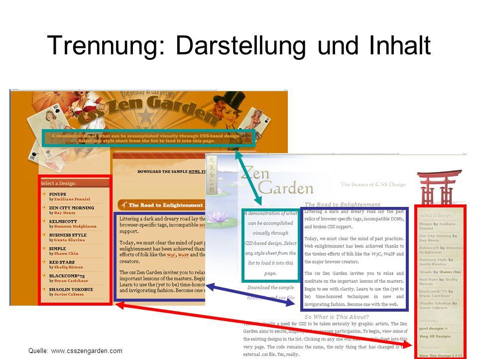 Trennung: Darstellung und Inhalt Quelle: www.csszengarden.com