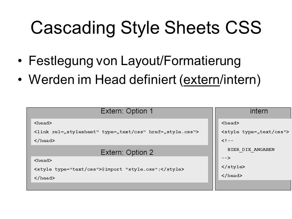 """Cascading Style Sheets CSS •Festlegung von Layout/Formatierung •Werden im Head definiert (extern/intern) <!-- HIER_DIE_ANGABEN --> @import """"style.css"""