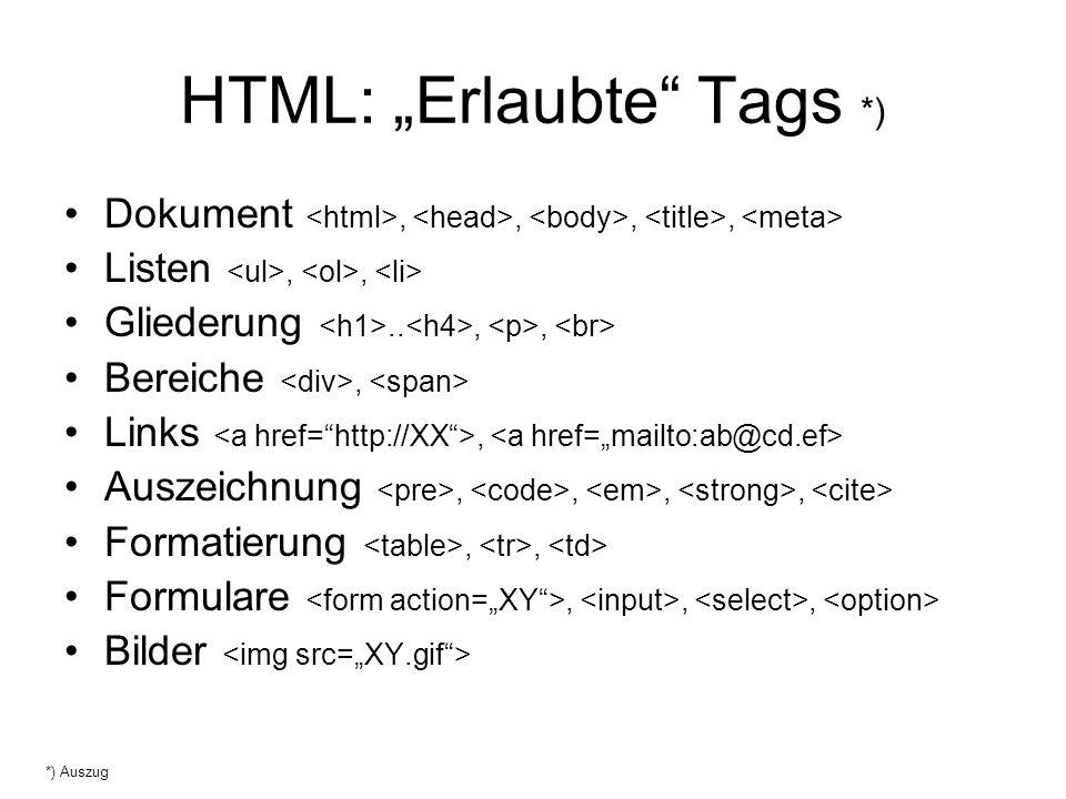 """HTML: """"Erlaubte"""" Tags *) •Dokument,,,, •Listen,, •Gliederung..,, •Bereiche, •Links, •Auszeichnung,,,, •Formatierung,, •Formulare,,, •Bilder *) Auszug"""