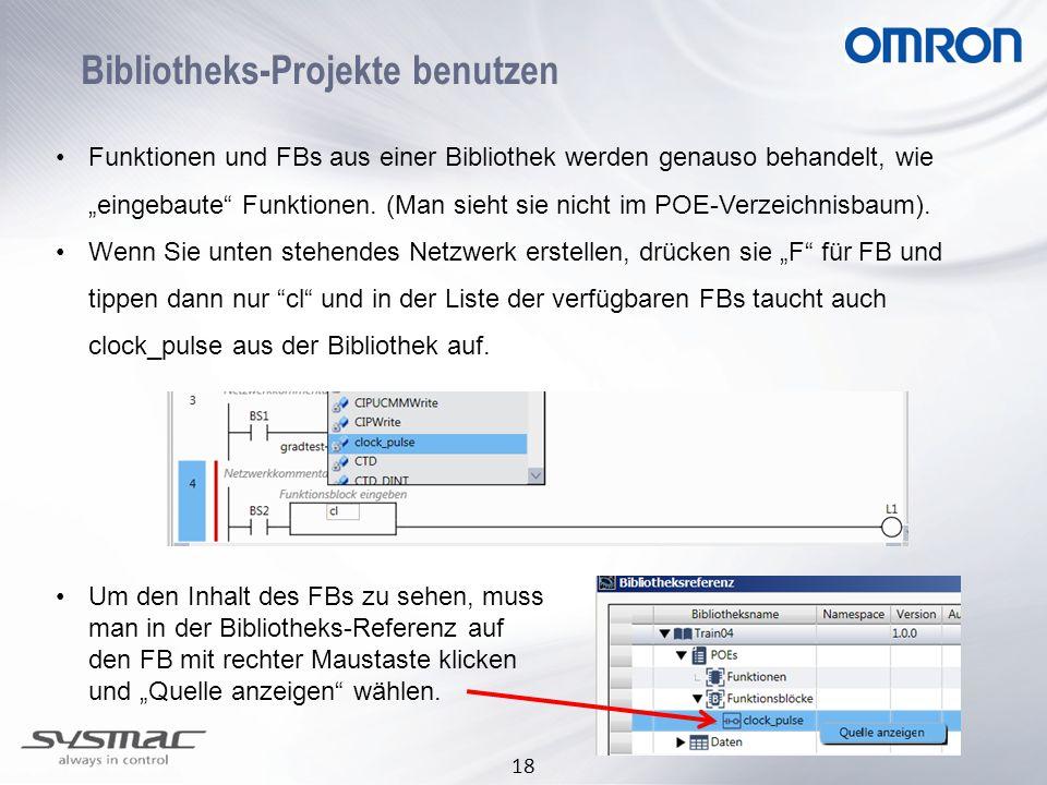 """18 Bibliotheks-Projekte benutzen •Funktionen und FBs aus einer Bibliothek werden genauso behandelt, wie """"eingebaute Funktionen."""