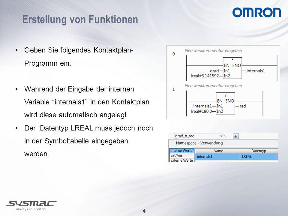 4 Erstellung von Funktionen •Geben Sie folgendes Kontaktplan- Programm ein: •Während der Eingabe der internen Variable internals1 in den Kontaktplan wird diese automatisch angelegt.