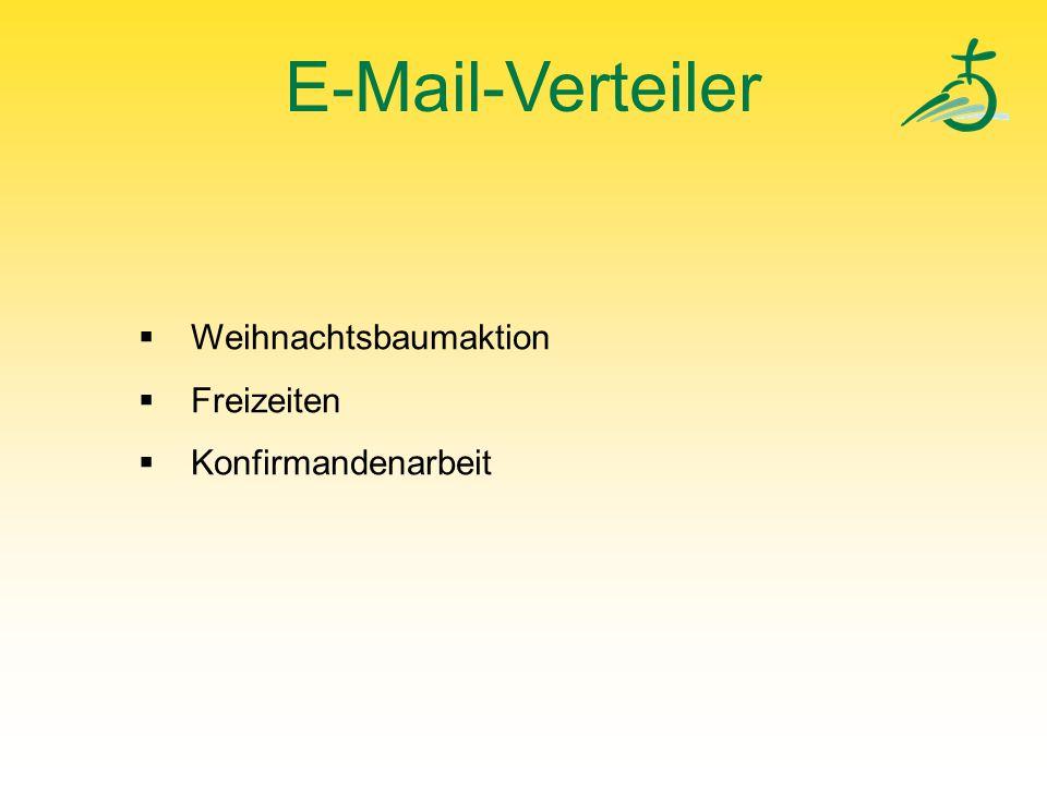 E-Mail-Verteiler  Weihnachtsbaumaktion  Freizeiten  Konfirmandenarbeit