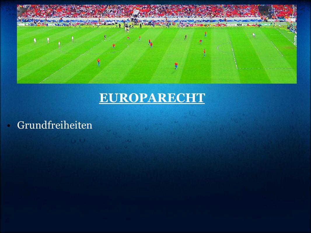 EUROPARECHT •Grundfreiheiten