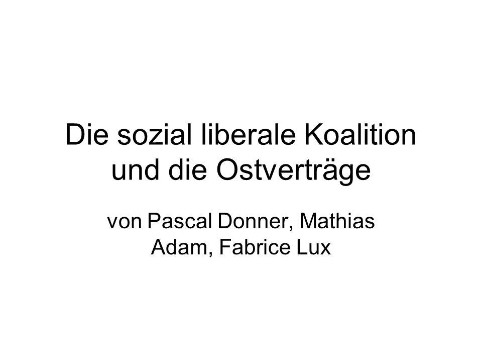 Die sozial liberale Koalition und die Ostverträge von Pascal Donner, Mathias Adam, Fabrice Lux