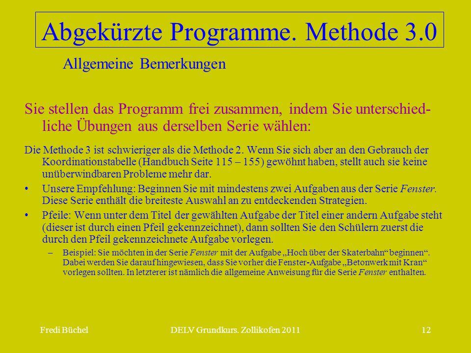 Fredi BüchelDELV Grundkurs.Zollikofen 201112 Abgekürzte Programme.