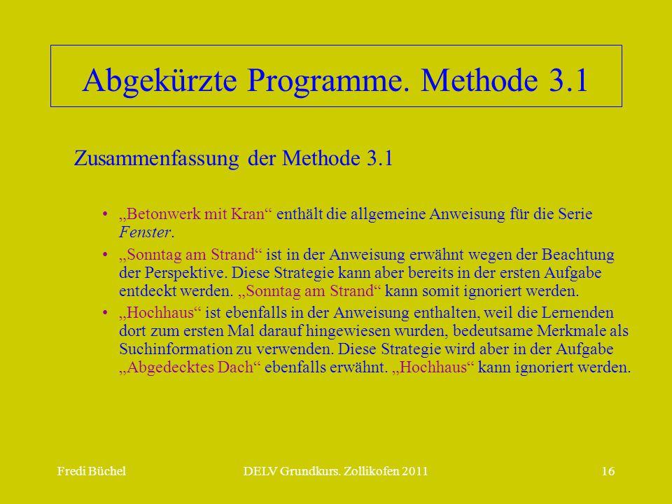 """Fredi BüchelDELV Grundkurs. Zollikofen 201116 Abgekürzte Programme. Methode 3.1 •""""Betonwerk mit Kran"""" enthält die allgemeine Anweisung für die Serie F"""