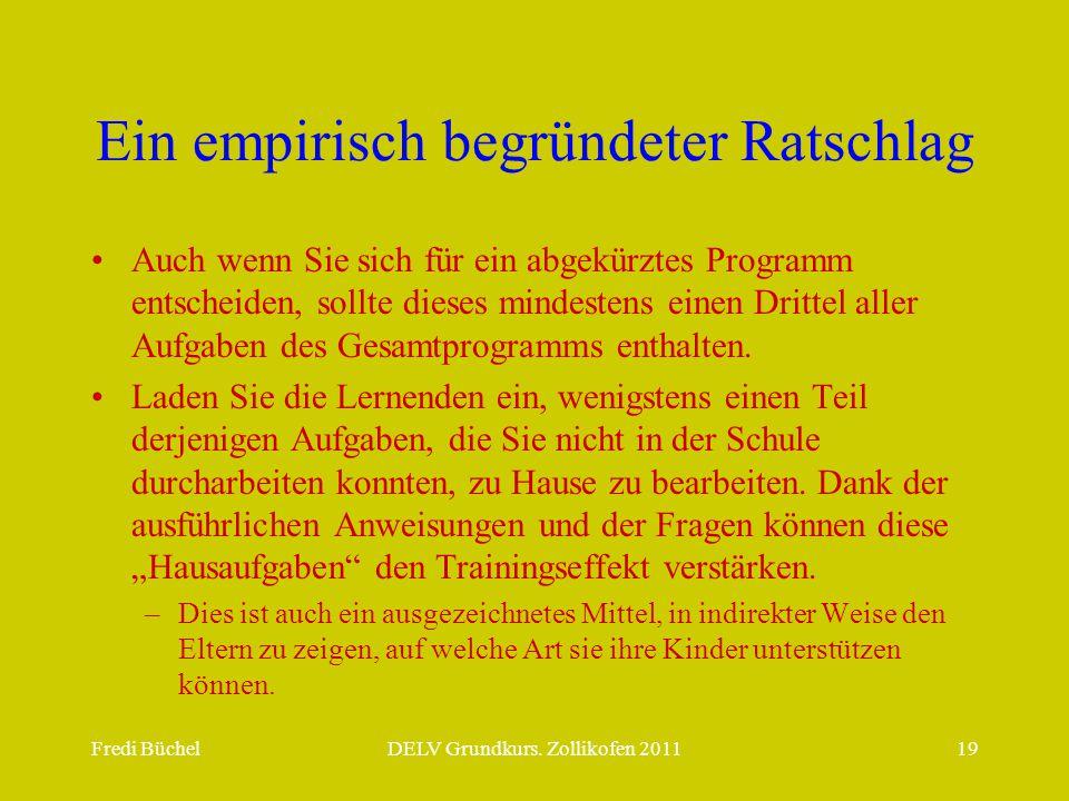 Fredi BüchelDELV Grundkurs. Zollikofen 201119 Ein empirisch begründeter Ratschlag •Auch wenn Sie sich für ein abgekürztes Programm entscheiden, sollte