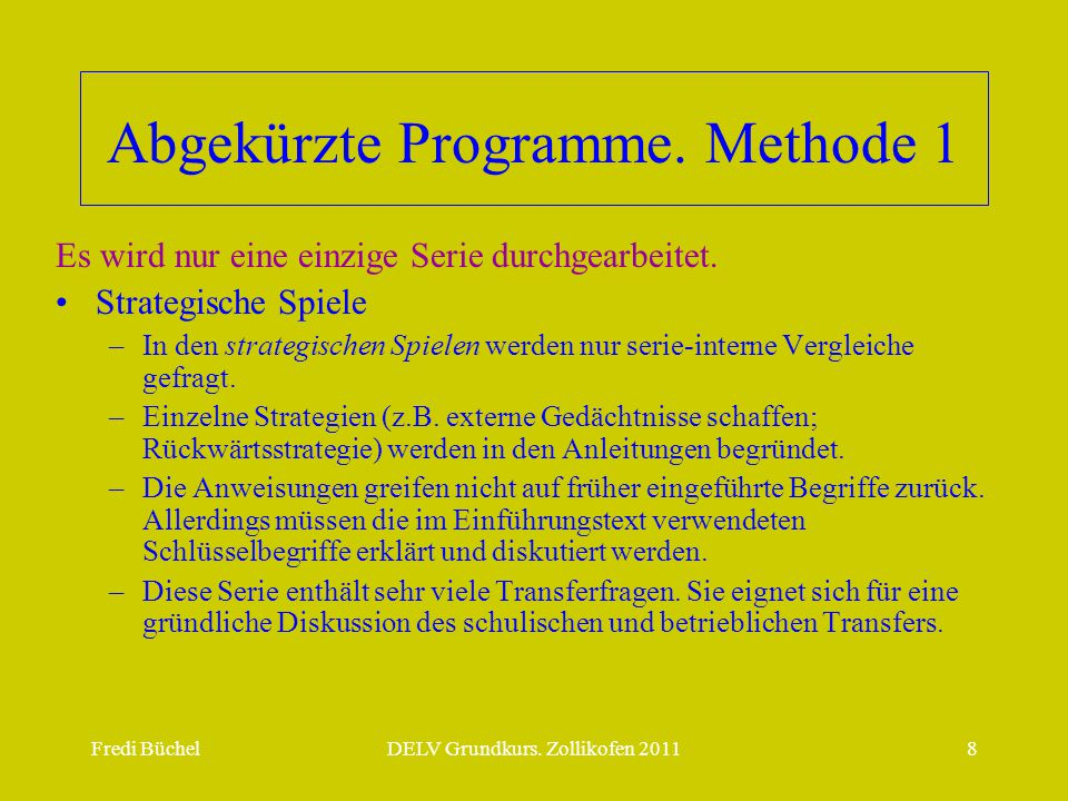 Fredi BüchelDELV Grundkurs.Zollikofen 20118 Abgekürzte Programme.